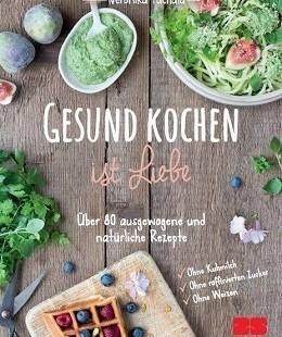 Gesund kochen ist Liebe - mein Buch entsteht
